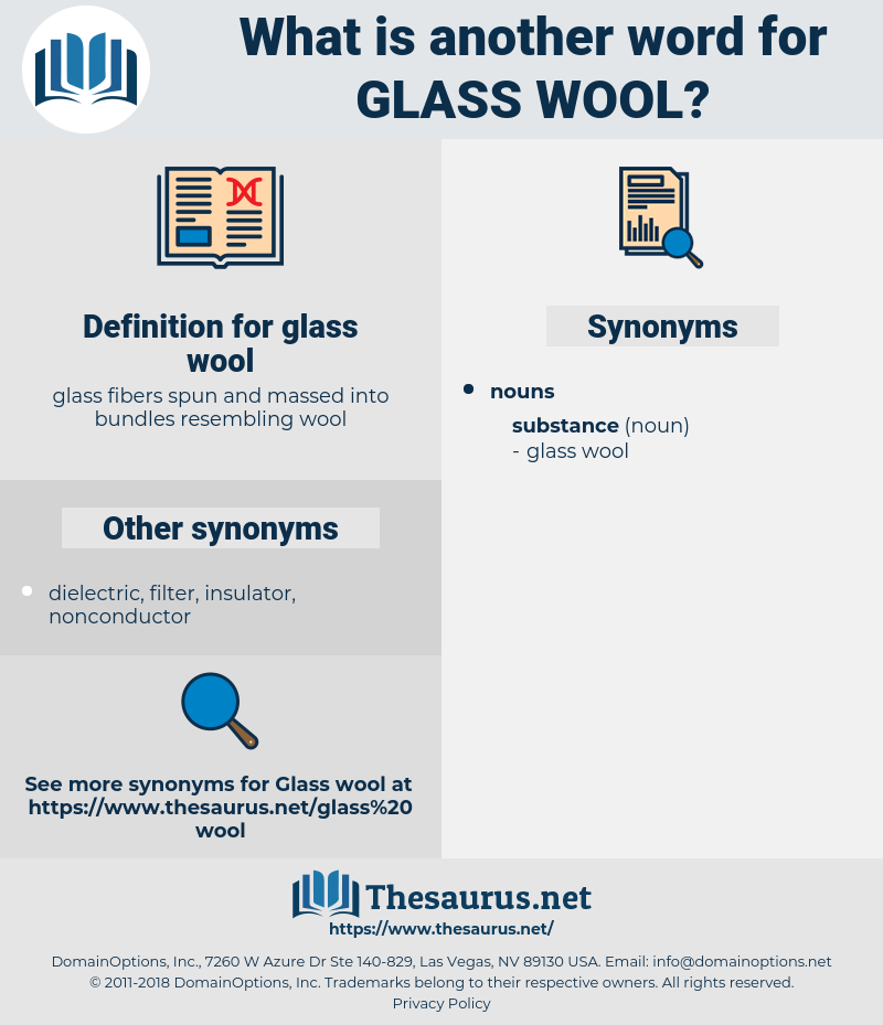 glass wool, synonym glass wool, another word for glass wool, words like glass wool, thesaurus glass wool