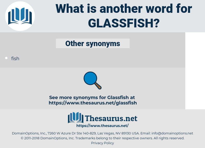 glassfish, synonym glassfish, another word for glassfish, words like glassfish, thesaurus glassfish