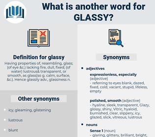 glassy, synonym glassy, another word for glassy, words like glassy, thesaurus glassy