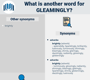 gleamingly, synonym gleamingly, another word for gleamingly, words like gleamingly, thesaurus gleamingly