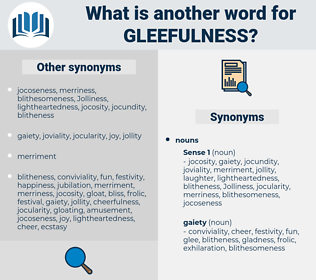 gleefulness, synonym gleefulness, another word for gleefulness, words like gleefulness, thesaurus gleefulness