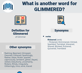 Glimmered, synonym Glimmered, another word for Glimmered, words like Glimmered, thesaurus Glimmered