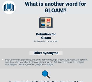 Gloam, synonym Gloam, another word for Gloam, words like Gloam, thesaurus Gloam