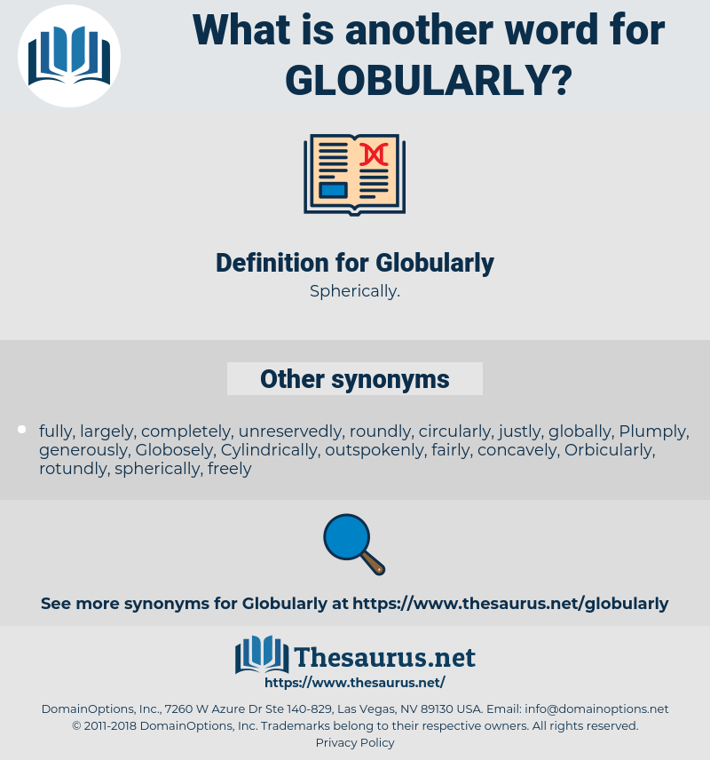Globularly, synonym Globularly, another word for Globularly, words like Globularly, thesaurus Globularly