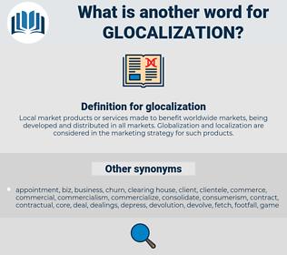 glocalization, synonym glocalization, another word for glocalization, words like glocalization, thesaurus glocalization