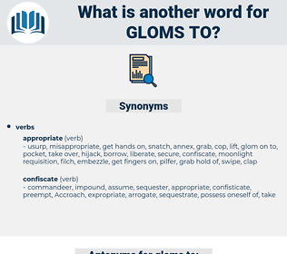 gloms to, synonym gloms to, another word for gloms to, words like gloms to, thesaurus gloms to