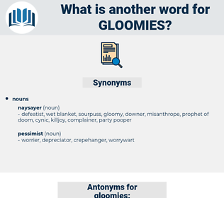 gloomies, synonym gloomies, another word for gloomies, words like gloomies, thesaurus gloomies
