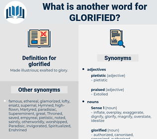 glorified, synonym glorified, another word for glorified, words like glorified, thesaurus glorified