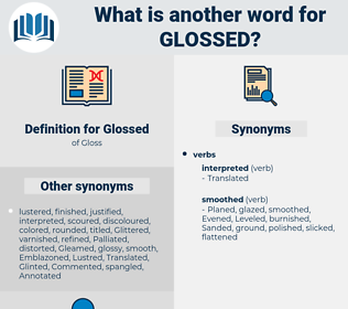 Glossed, synonym Glossed, another word for Glossed, words like Glossed, thesaurus Glossed