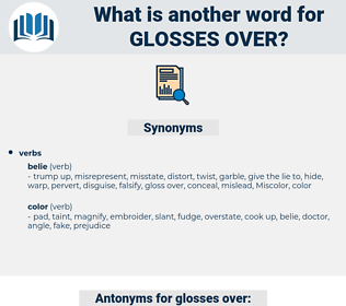 glosses over, synonym glosses over, another word for glosses over, words like glosses over, thesaurus glosses over