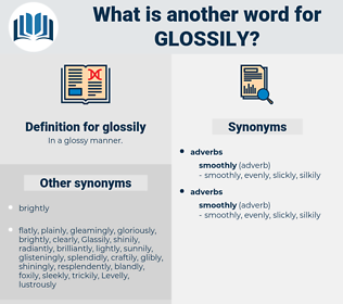 glossily, synonym glossily, another word for glossily, words like glossily, thesaurus glossily