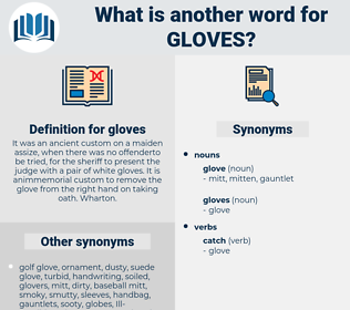gloves, synonym gloves, another word for gloves, words like gloves, thesaurus gloves