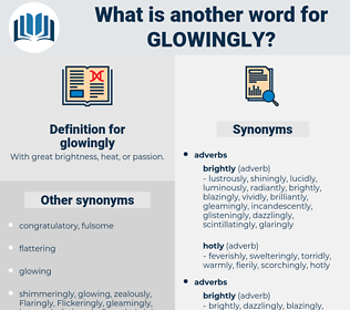 glowingly, synonym glowingly, another word for glowingly, words like glowingly, thesaurus glowingly