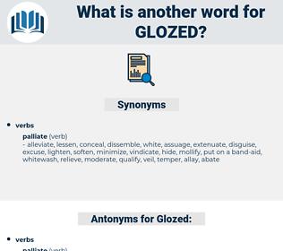 Glozed, synonym Glozed, another word for Glozed, words like Glozed, thesaurus Glozed
