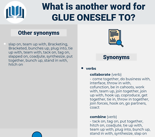 glue oneself to, synonym glue oneself to, another word for glue oneself to, words like glue oneself to, thesaurus glue oneself to