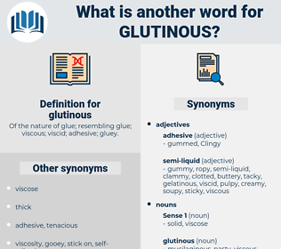 glutinous, synonym glutinous, another word for glutinous, words like glutinous, thesaurus glutinous
