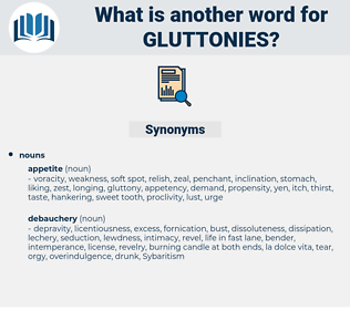 Gluttonies, synonym Gluttonies, another word for Gluttonies, words like Gluttonies, thesaurus Gluttonies