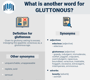 gluttonous, synonym gluttonous, another word for gluttonous, words like gluttonous, thesaurus gluttonous