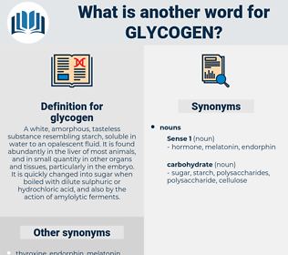 glycogen, synonym glycogen, another word for glycogen, words like glycogen, thesaurus glycogen