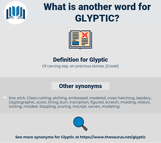 Glyptic, synonym Glyptic, another word for Glyptic, words like Glyptic, thesaurus Glyptic