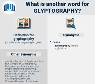 glyptography, synonym glyptography, another word for glyptography, words like glyptography, thesaurus glyptography