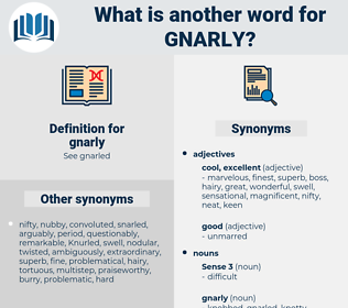 gnarly, synonym gnarly, another word for gnarly, words like gnarly, thesaurus gnarly