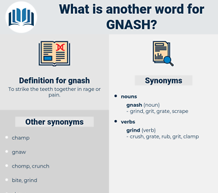 gnash, synonym gnash, another word for gnash, words like gnash, thesaurus gnash