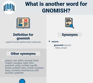 gnomish, synonym gnomish, another word for gnomish, words like gnomish, thesaurus gnomish