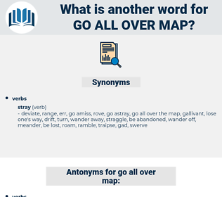 go all over map, synonym go all over map, another word for go all over map, words like go all over map, thesaurus go all over map