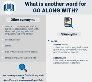 go along with, synonym go along with, another word for go along with, words like go along with, thesaurus go along with