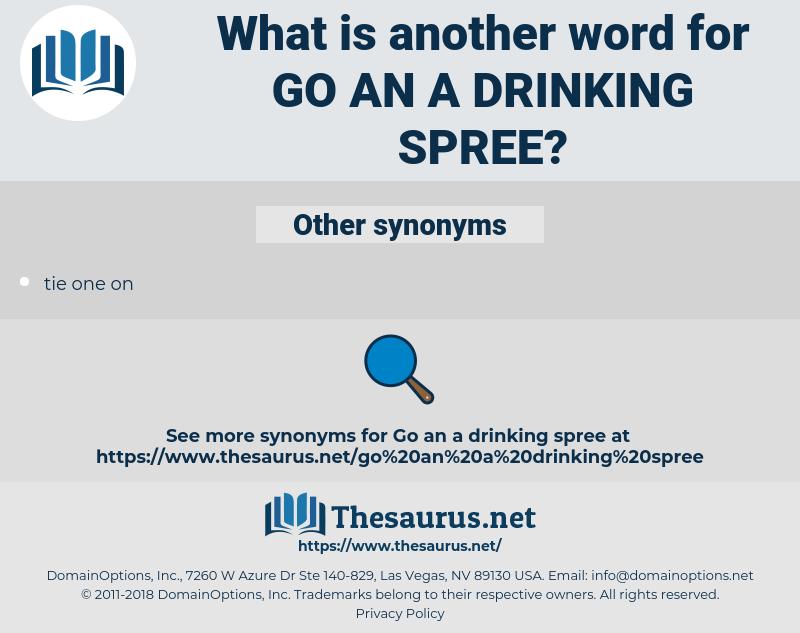 go an a drinking spree, synonym go an a drinking spree, another word for go an a drinking spree, words like go an a drinking spree, thesaurus go an a drinking spree