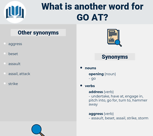 go at, synonym go at, another word for go at, words like go at, thesaurus go at