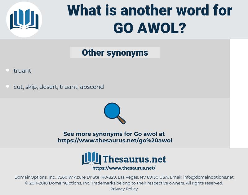 go AWOL, synonym go AWOL, another word for go AWOL, words like go AWOL, thesaurus go AWOL