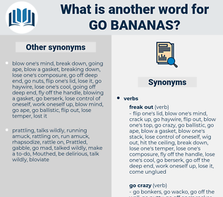 go bananas, synonym go bananas, another word for go bananas, words like go bananas, thesaurus go bananas