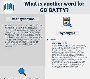 go batty, synonym go batty, another word for go batty, words like go batty, thesaurus go batty