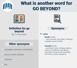 go beyond, synonym go beyond, another word for go beyond, words like go beyond, thesaurus go beyond