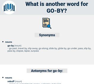 go-by, synonym go-by, another word for go-by, words like go-by, thesaurus go-by