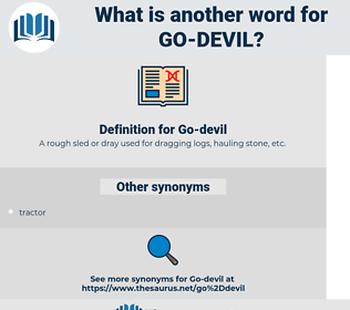 Go-devil, synonym Go-devil, another word for Go-devil, words like Go-devil, thesaurus Go-devil
