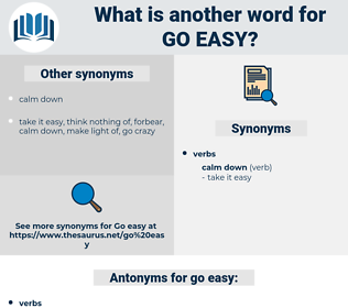 go easy, synonym go easy, another word for go easy, words like go easy, thesaurus go easy