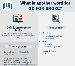 go for broke, synonym go for broke, another word for go for broke, words like go for broke, thesaurus go for broke