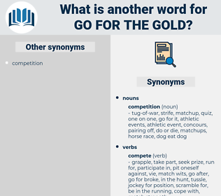 go for the gold, synonym go for the gold, another word for go for the gold, words like go for the gold, thesaurus go for the gold