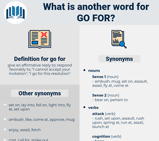 go for, synonym go for, another word for go for, words like go for, thesaurus go for