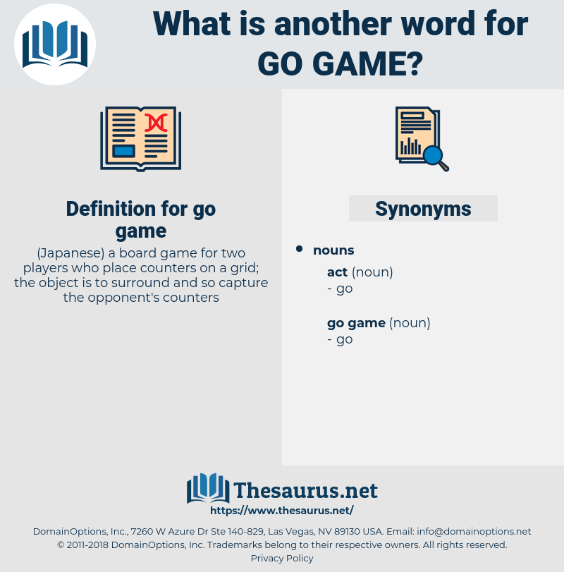 go game, synonym go game, another word for go game, words like go game, thesaurus go game