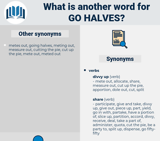 go halves, synonym go halves, another word for go halves, words like go halves, thesaurus go halves