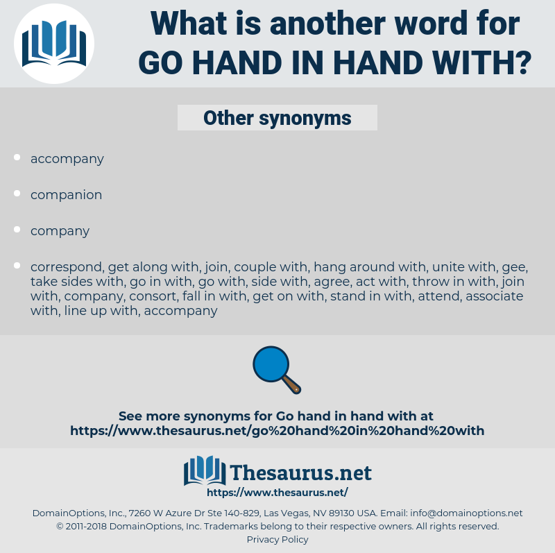 go hand in hand with, synonym go hand in hand with, another word for go hand in hand with, words like go hand in hand with, thesaurus go hand in hand with