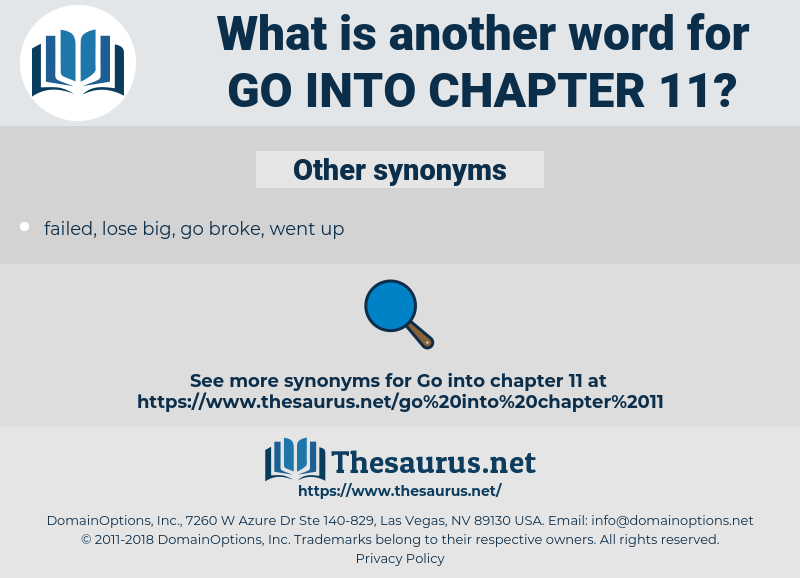 go into chapter 11, synonym go into chapter 11, another word for go into chapter 11, words like go into chapter 11, thesaurus go into chapter 11