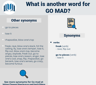 go mad, synonym go mad, another word for go mad, words like go mad, thesaurus go mad
