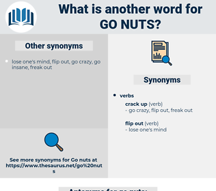 go nuts, synonym go nuts, another word for go nuts, words like go nuts, thesaurus go nuts