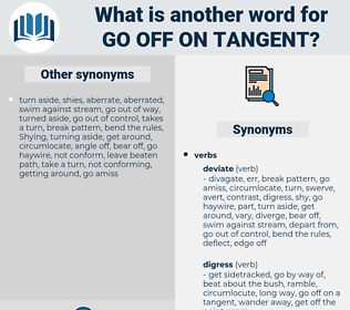 go off on tangent, synonym go off on tangent, another word for go off on tangent, words like go off on tangent, thesaurus go off on tangent