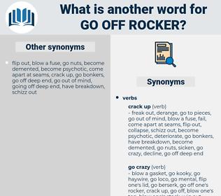 go off rocker, synonym go off rocker, another word for go off rocker, words like go off rocker, thesaurus go off rocker